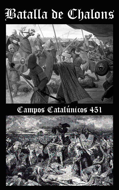 Somos Godos - HISTORIA Batalla Campos Catalaúnicos (Chalons) 451