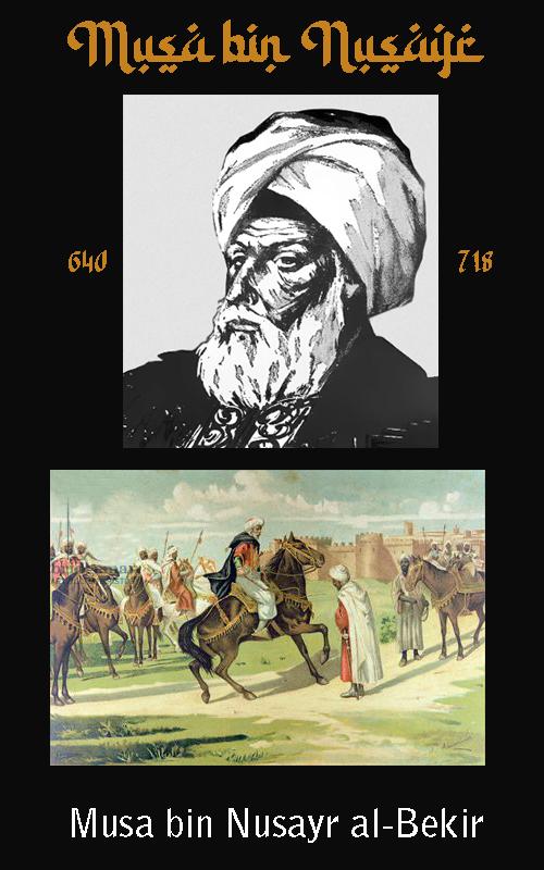 Abu Abd ar- Rahman Musa ibn Nusayr ibn Abd ar- Rahman Zayd al- Lajmi
