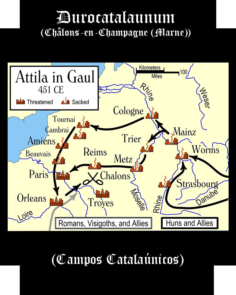 Durocatalaunum / Catalaunorum - Batalla de Chalons (Campos Catalaúnicos)