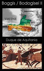 Boggis de Aquitania / Bodogisel II - Duque de Aquitania